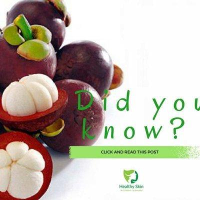 19 Huge Health Benefits Your Skin Can Gain Eating Mangosteen Fruits