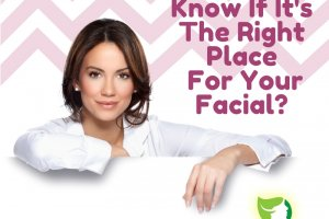 How To Know If It's The Right Place For Your Facial_